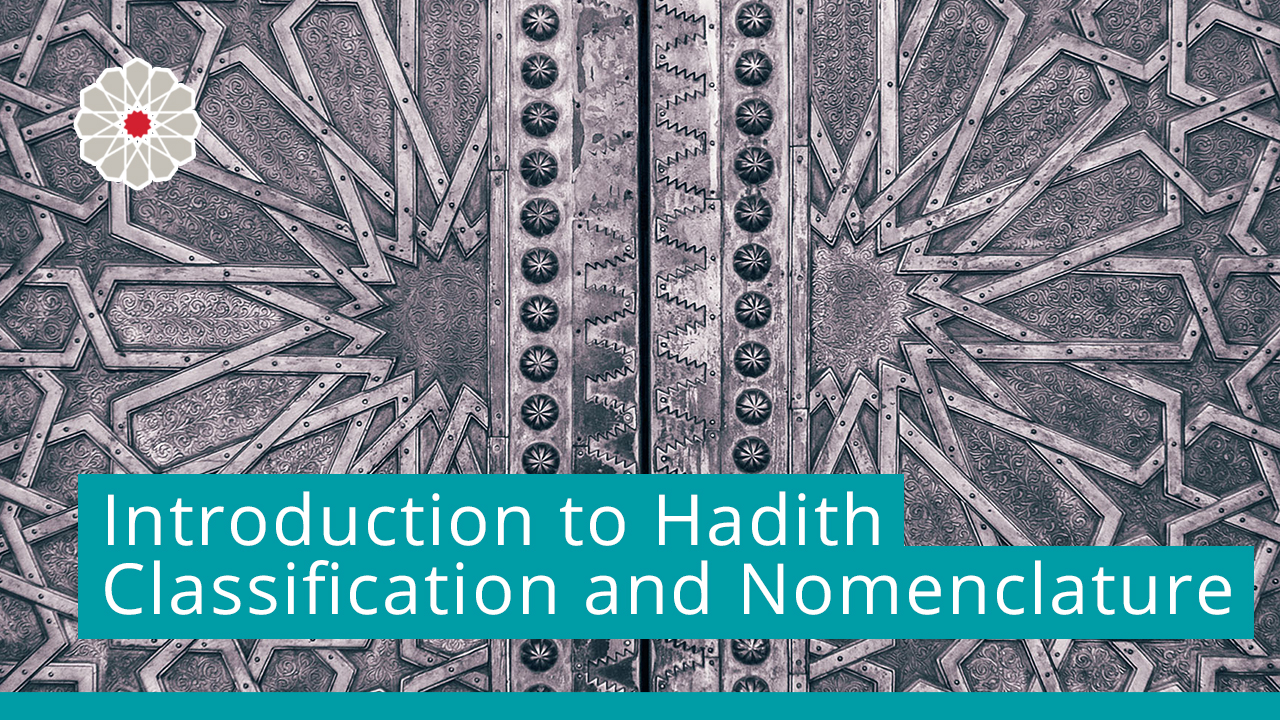 Introduction to Hadith Classification and Nomenclature