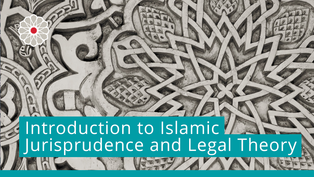 Introduction to Islamic Jurisprudence and Legal Theory