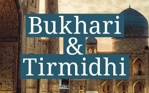 Bukhari & Tirmidhi