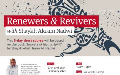 Renewers & Revivers with Shaykh Akram Nadwi