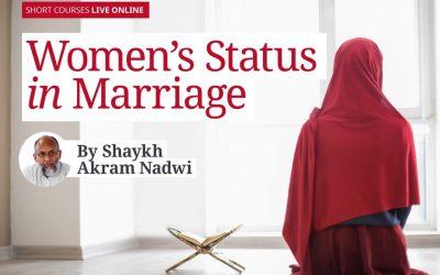 Women's Status in Marriage with Shaykh Akram Nadwi