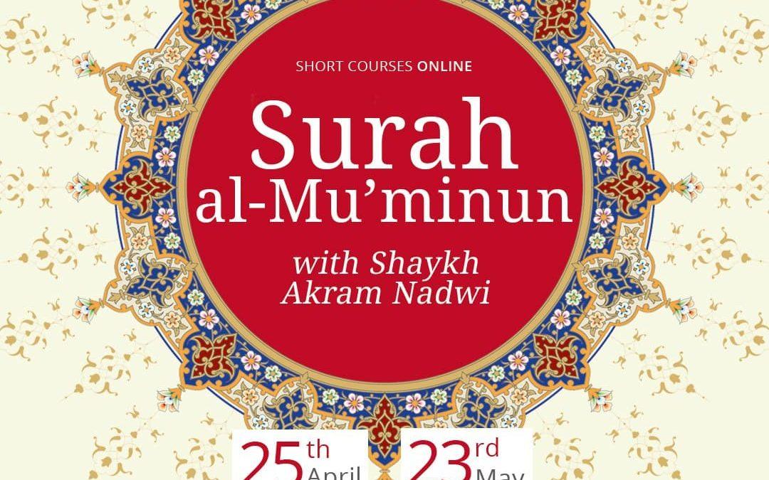 Surah al-Mu'minun with Shaykh Akram Nadwi